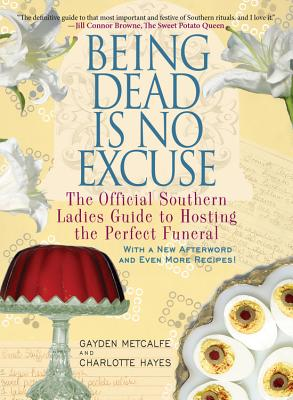 Being Dead Is No Excuse By Metcalfe, Gayden/ Hays, Charlotte